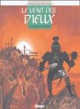 Patrick Cothias et Thierry Gioux - Le vent des dieux Tome 16 : Le vieux de la montagne.
