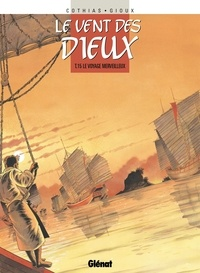 Patrick Cothias et Thierry Gioux - Le Voyage Merveilleux.