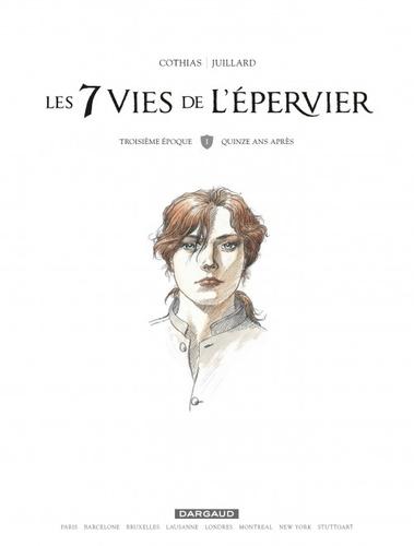 Les 7 Vies de l'Epervier Tome 1 Troisième époque. Quinze ans après