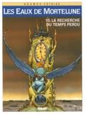 Patrick Cothias et Philippe Adamov - Les Eaux de Mortelune Tome 10 : La Recherche du temps perdu.