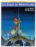 Patrick Cothias et Philippe Adamov - Les Eaux de Mortelune Tome 8 : La Mort de Nicolas.