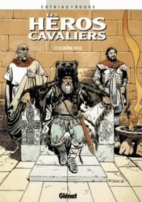 Patrick Cothias et Michel Rouge - Les héros cavaliers Tome 2 : La grande-ourse.