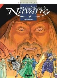 Patrick Cothias et Pierre Wachs - Les Tentations de Navarre - Tome 01 - Nostre Henric.