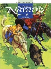 Patrick Cothias et Pierre Wachs - Les Tentations de Navarre - Tome 02 - Le Roi lion.