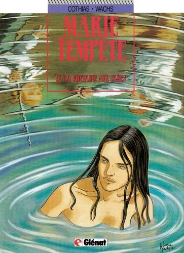 Marie-tempête - Tome 02. La Fontaine aux Faées