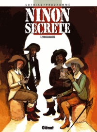 Patrick Cothias et David Prudhomme - Ninon secrète Tome 2 : Mascarades.