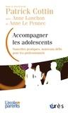 Patrick Cottin - Accompagner les adolescents - Nouvelles pratiques, nouveaux défis pour les professionnels.