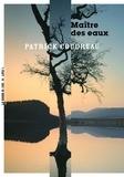 Patrick Coudreau - Maître des eaux.