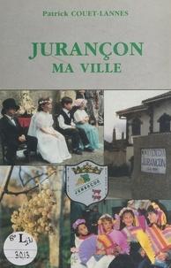 Patrick Couet-Lannes - Jurançon, ma ville - Chronique de douze mois de vie jurançonnaise, de septembre 1990 à septembre 1991.
