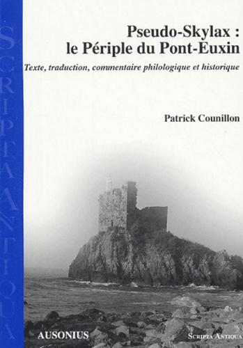 Pseudo-Skylax : le périple du Pont-Euxin. Texte, traduction, commentaire philologique et historique