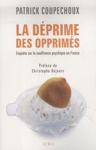 Patrick Coupechoux - La déprime des opprimés - Enquête sur la souffrance psychique en France.