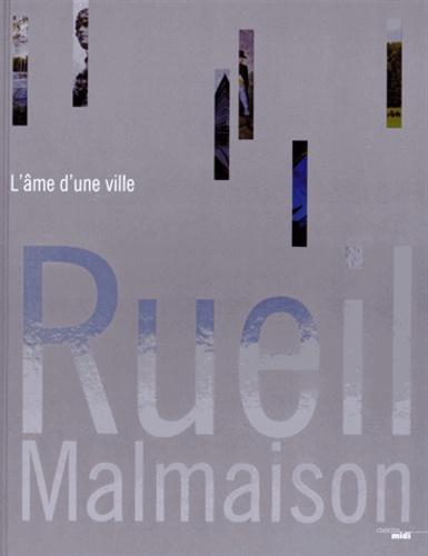 Patrick Coupechoux - Rueil-Malmaison, l'âme d'une ville.