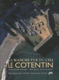 Patrick Courault - La Manche vue du ciel - Tome 1, Le Cotentin.