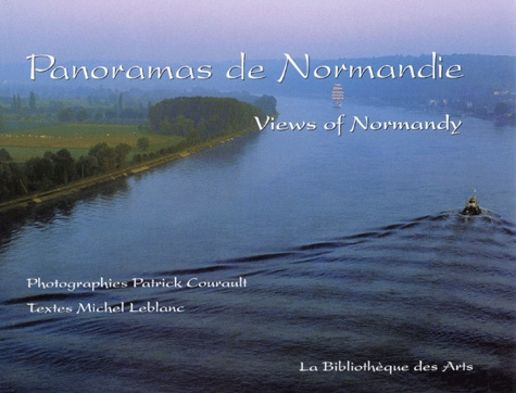 Patrick Courault et Michel Leblanc - Panoramas de Normandie : Views of Normandy.