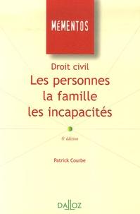 Patrick Courbe - Droit civil - Les personnes, la famille, les incapacités.