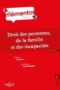Patrick Courbe et Fabienne Jault-Seseke - Droit des personnes, de la famille et incapacités - 11e ed..