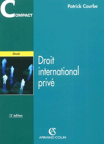 Patrick Courbe - Droit international privé. - 2ème édition.