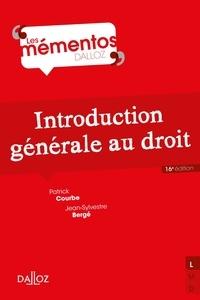 Patrick Courbe et Jean-Sylvestre Bergé - Introduction générale au droit.