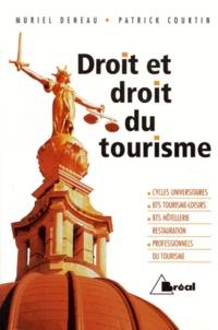 Patrick Courtin et Muriel Deneau - Droit et droit du tourisme - BTS tourisme-loisirs et formations aux métiers du tourisme.