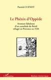 Patrick Cuenot - Le Phénix d'Oppède - Aventure fabuleuse d'un cannibale du Brésil réfugié en Provence en 1520.