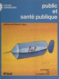 Patrick d'Elme et Ariel Ginsbourg - Public et santé publique - Le médecin, la médecine et vous.