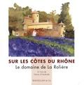 Patrick d' Hauthuille - Sur les Côtes du Rhône - Le domaine de La Rolière.