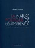 Patrick d' Humières - La nature politique de l'entrepreneur - Il n'y a pas d'entreprise qui gagne dans un monde qui perd.