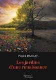 Patrick Dabrat - Les jardins d'une renaissance.