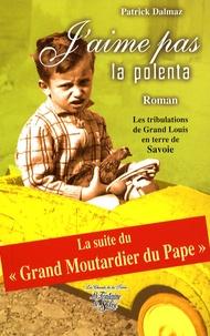 Patrick Dalmaz - J'aime pas la polente... - Les chants du coeur de Grand Louis sous le ciel de Savoie.