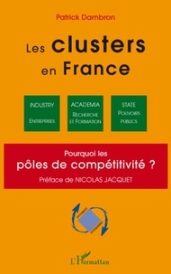 Patrick Dambron - Les Clusters en France - Pourquoi les pôles de compétitivité ?.