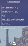 Patrick Dambron - Patrimoine industriel et développement local - Le patrimoine industriel et sa réappropriation territoriale.