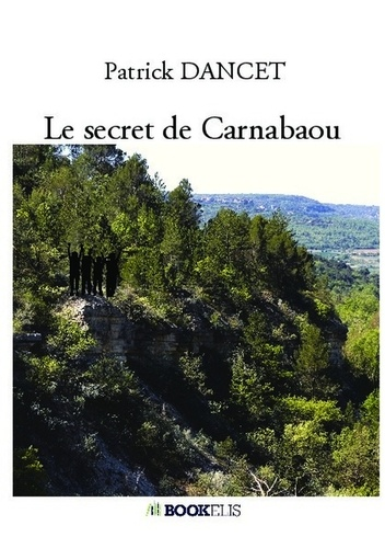 Patrick Dancet - Le secret de Carnabaou.