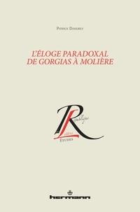 Patrick Dandrey - L'éloge paradoxal de Gorgias à Molière.