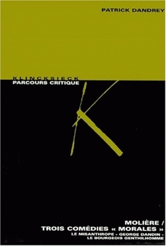 Patrick Dandrey - MOLIERE, TROIS COMEDIES MORALES - Le Misanthrope, George Dandin, Le Bourgeois gentilhomme.