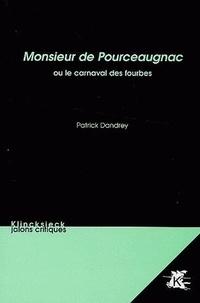 Patrick Dandrey - Monsieur de Pourceaugnac - Ou le carnaval des fourbes.