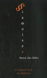 Patrick Dao-Pailler - Siamoises.