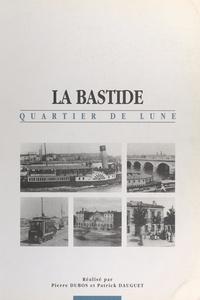 Patrick Dauguet et Pierre Dubos - La Bastide - Quartier de Lune.