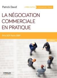 Patrick David - La négociation commerciale en pratique.
