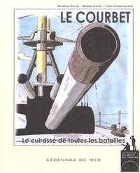Patrick David et Serge David - Le Courbet - Le cuirassé de toutes les batailles.