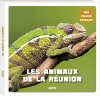Patrick David et Isabelle Hoarau-Joly - Les animaux de La Réunion.