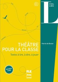 Patrick de Bouter - Théâtre pour la classe - Textes à lire, à dire, à écrire.