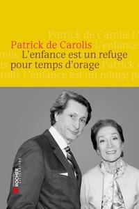Patrick de Carolis - L'enfance est un refuge pour temps d'orage. 1 DVD