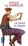 Patrick de Carolis - La dame du Palatin.