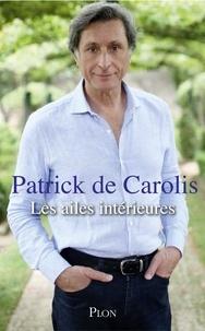 Patrick de Carolis - Les ailes intérieures.