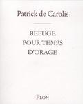 Patrick de Carolis - Refuge pour temps d'orage. 1 CD audio
