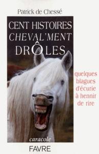 Patrick de Chesse - Cent histoires cheval'ment drôles.
