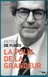 Patrick de Funès - La folie de la grandeur.