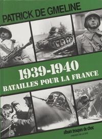 Patrick de Gmeline - 1939-1940 - Batailles pour la France.