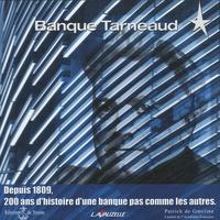 Patrick de Gmeline - Banque Tarneaud - Depuis 1809, 200 ans d'histoire d'une banque pas comme les autres.
