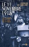 Patrick de Gmeline - Le 11 novembre 1918 - La 11e heure du 11e jour du 11e mois.